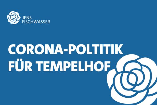 Corona-Politik für Tempelhof